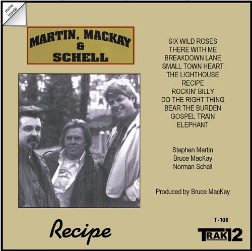 Martin, MacKay & Schell - Recipe: Stephen Martin, Bruce MacKay, Norman Schell