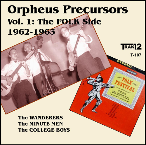 ''Orpheus Precursors Vol. 1: The Folk Side'' - the Wanderers, the Minute Men, the College Boys - Trak12 T-107, CD insert