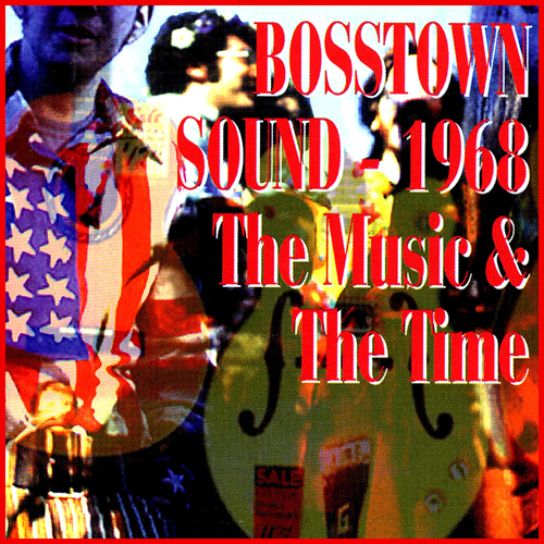 Bosstown Sound 1968 - The Music & The Time