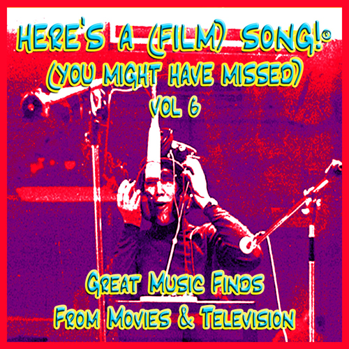 ''Here's A (Film) Song (You Might Have Missed, Vol. 6'' - IMG-337, CD insert