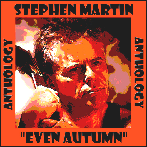 Stephen Martin: Even Autumn
