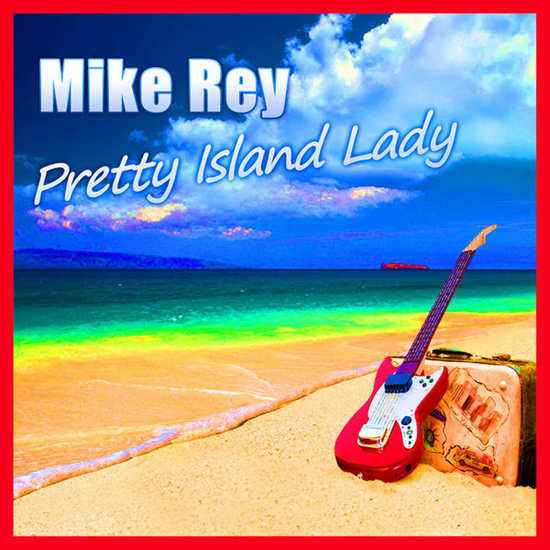 Mike Rey - Pretty Island Lady
